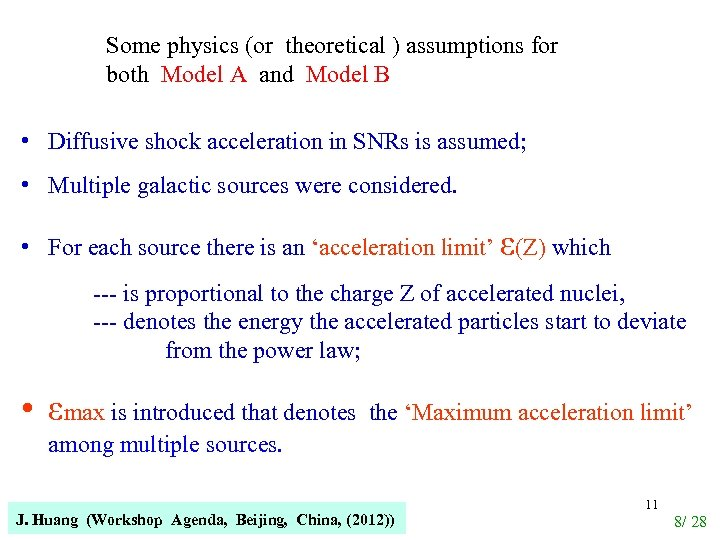Some physics (or theoretical ) assumptions for both Model A and Model B •