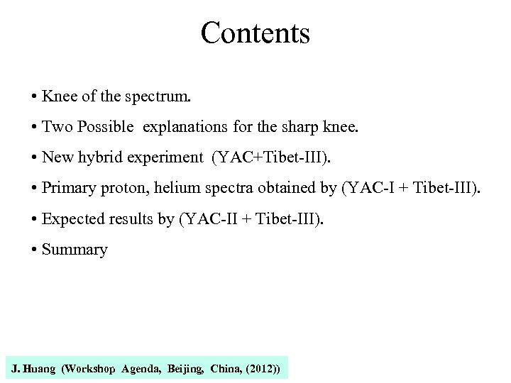 Contents • Knee of the spectrum. • Two Possible explanations for the sharp knee.