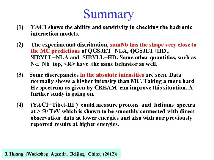 Summary (1) YAC 1 shows the ability and sensitivity in checking the hadronic interaction