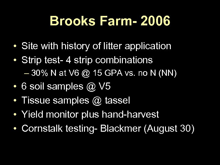 Brooks Farm- 2006 • Site with history of litter application • Strip test- 4