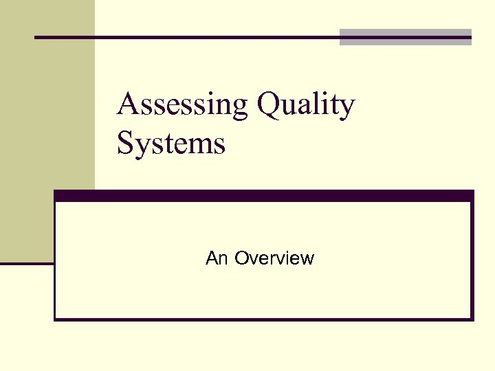 Assessing Quality Systems An Overview