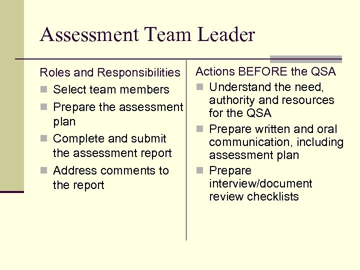 Assessment Team Leader Roles and Responsibilities n Select team members n Prepare the assessment