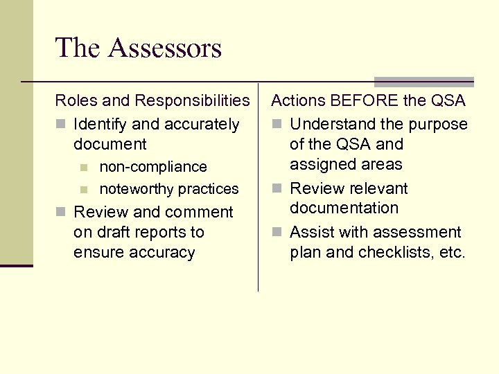 The Assessors Roles and Responsibilities n Identify and accurately document n n non-compliance noteworthy