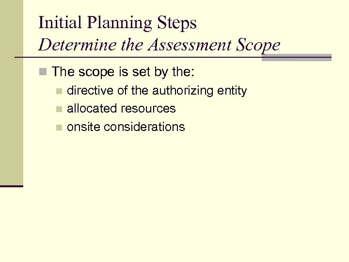 Initial Planning Steps Determine the Assessment Scope n The scope is set by the:
