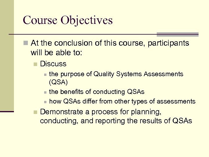 Course Objectives n At the conclusion of this course, participants will be able to: