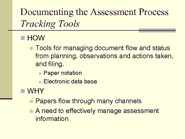 Documenting the Assessment Process Tracking Tools n HOW n Tools for managing document flow