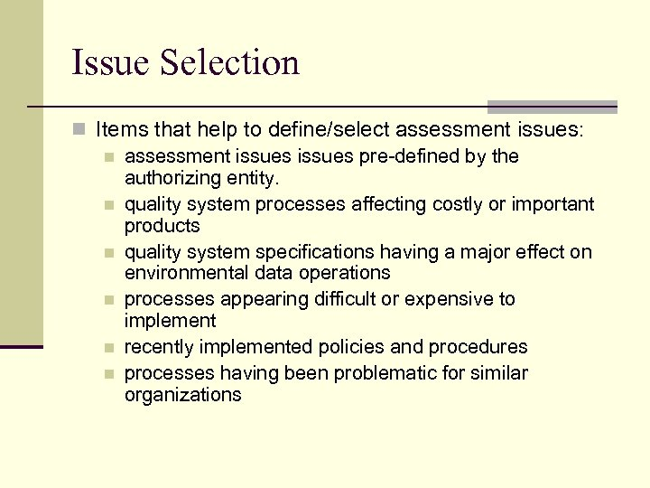 Issue Selection n Items that help to define/select assessment issues: n assessment issues pre-defined