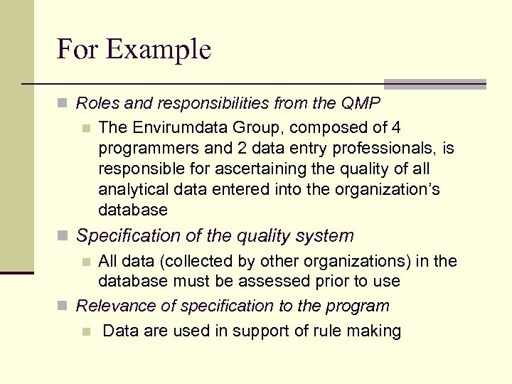 For Example n Roles and responsibilities from the QMP n The Envirumdata Group, composed