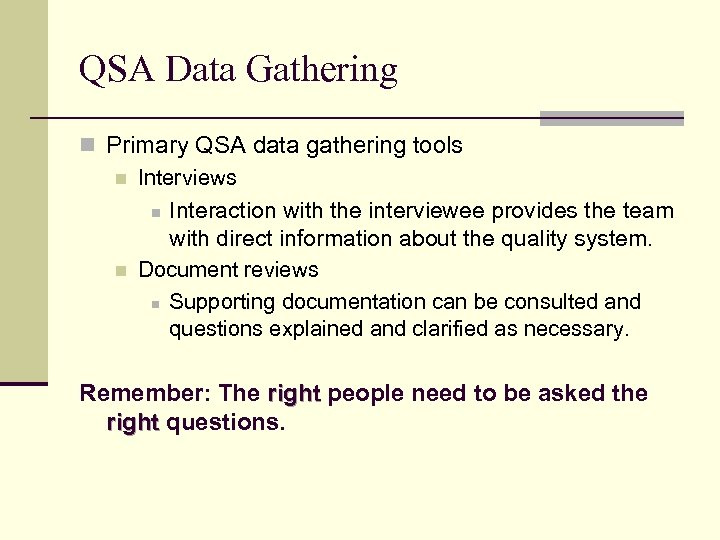 QSA Data Gathering n Primary QSA data gathering tools n Interviews n Interaction with
