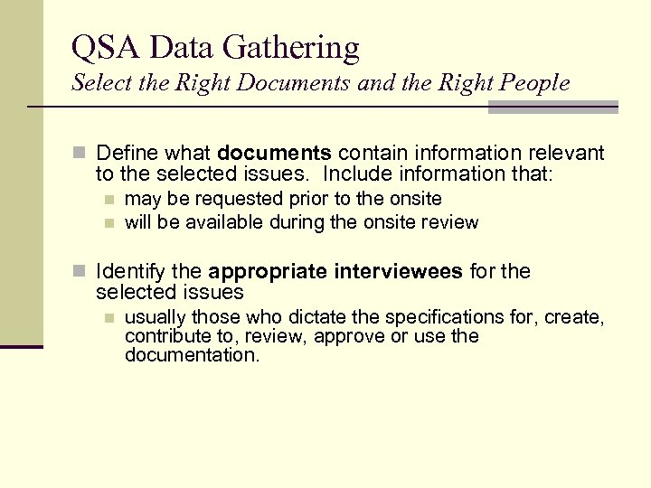 QSA Data Gathering Select the Right Documents and the Right People n Define what