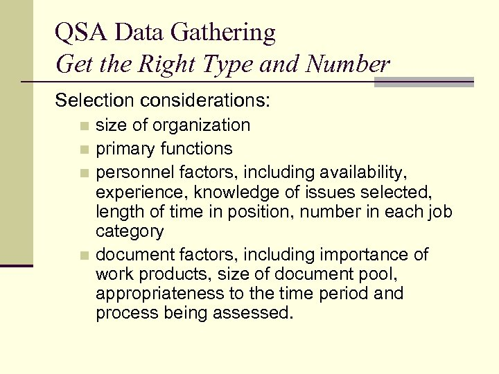 QSA Data Gathering Get the Right Type and Number Selection considerations: size of organization