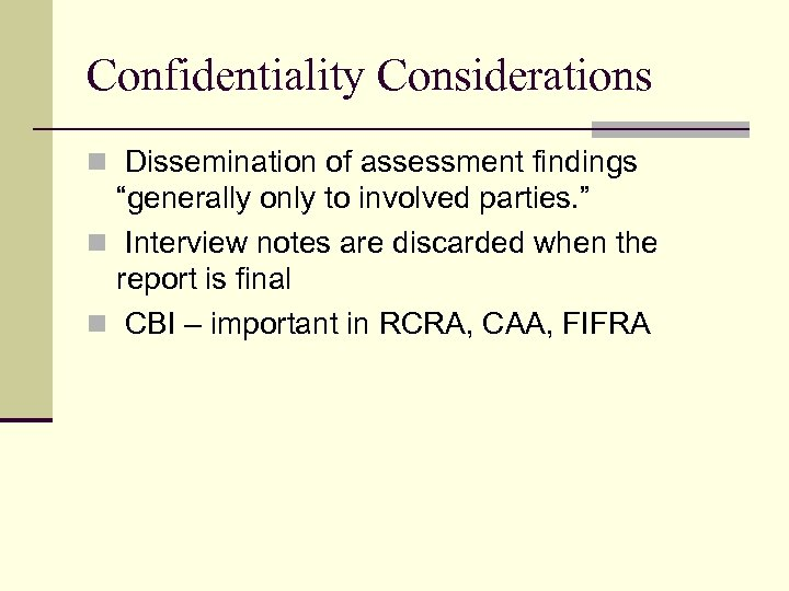 "Confidentiality Considerations n Dissemination of assessment findings ""generally only to involved parties. "" n"