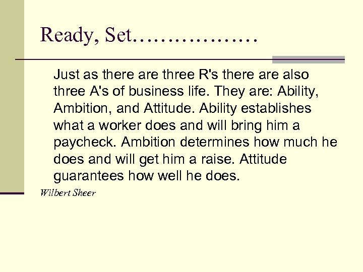 Ready, Set……………… Just as there are three R's there also three A's of business