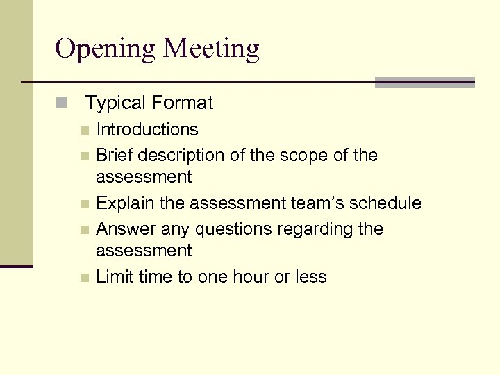 Opening Meeting n Typical Format n Introductions n Brief description of the scope of