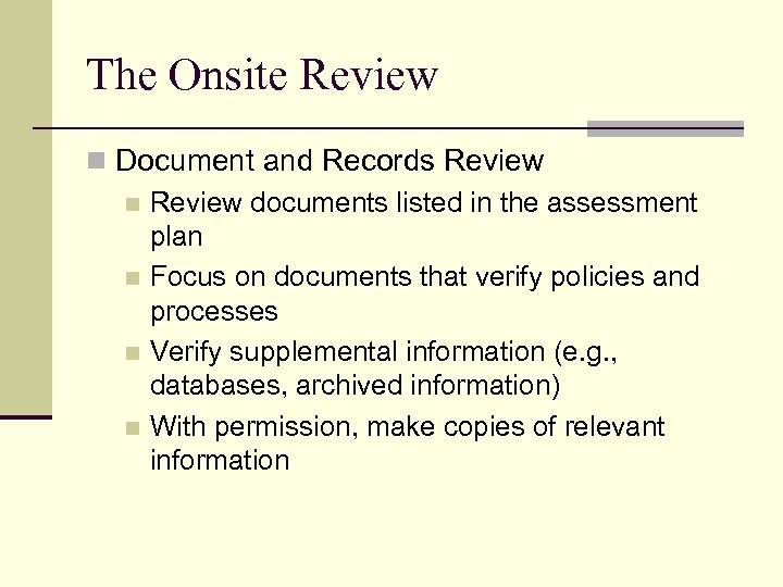 The Onsite Review n Document and Records Review n Review documents listed in the