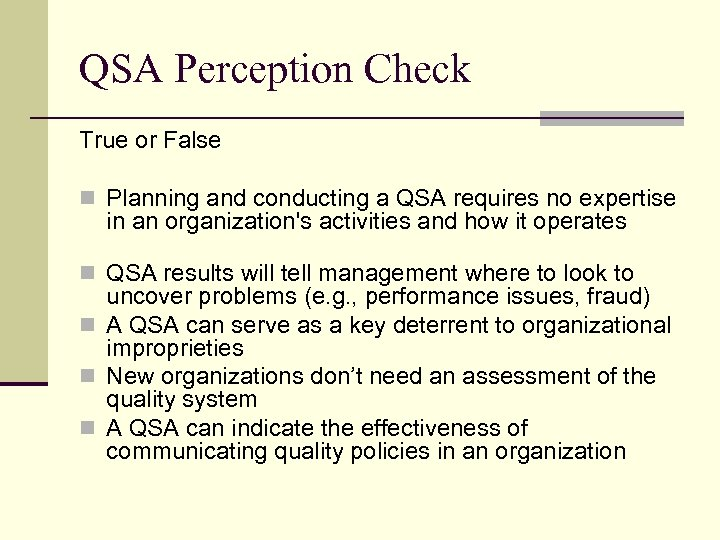 QSA Perception Check True or False n Planning and conducting a QSA requires no