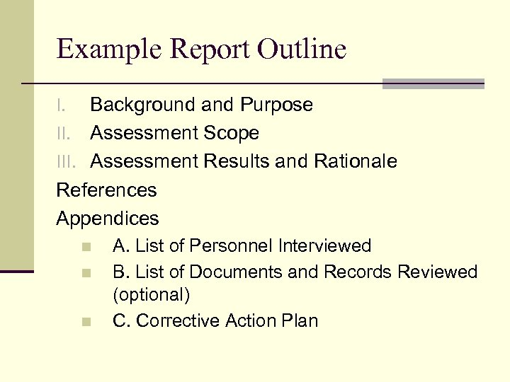Example Report Outline Background and Purpose II. Assessment Scope III. Assessment Results and Rationale