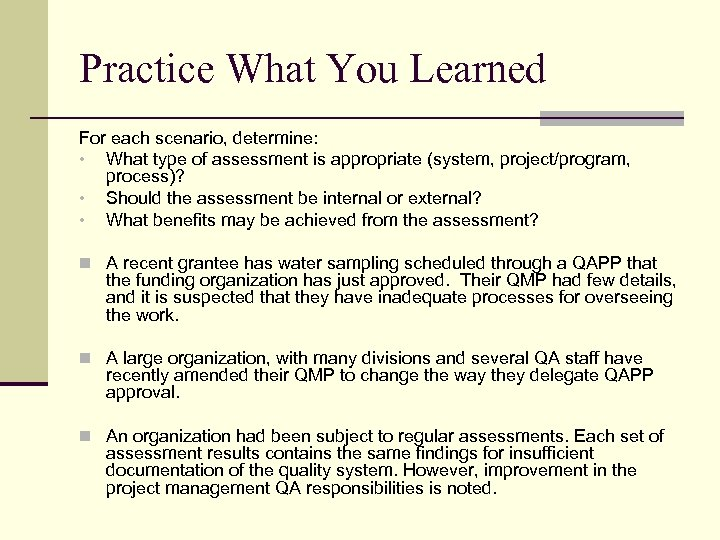 Practice What You Learned For each scenario, determine: • What type of assessment is