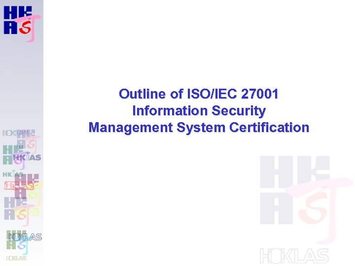 Outline of ISO/IEC 27001 Information Security Management System Certification