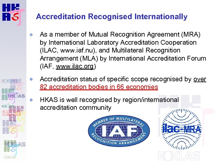Accreditation Recognised Internationally As a member of Mutual Recognition Agreement (MRA) by International Laboratory