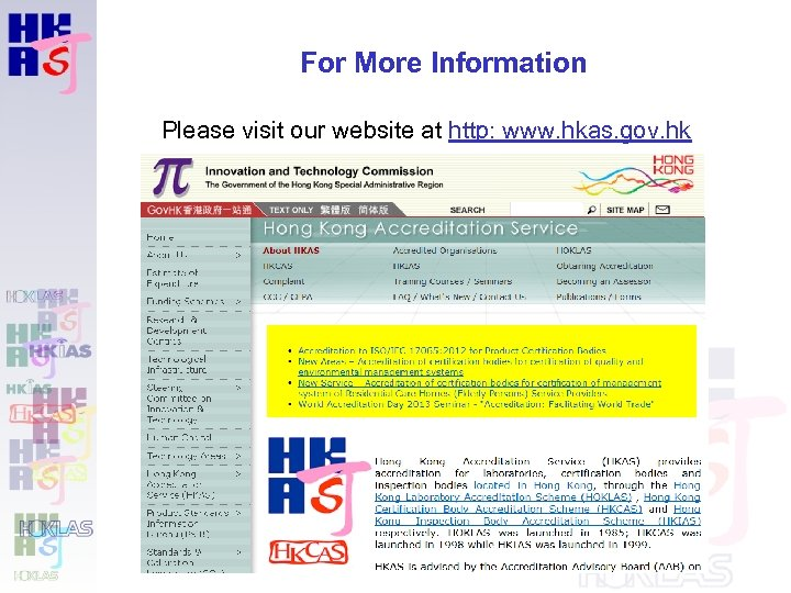 For More Information Please visit our website at http: www. hkas. gov. hk