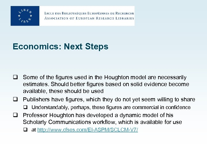 Economics: Next Steps q Some of the figures used in the Houghton model are