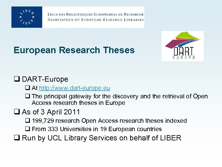 European Research Theses q DART-Europe q At http: //www. dart-europe. eu q The principal