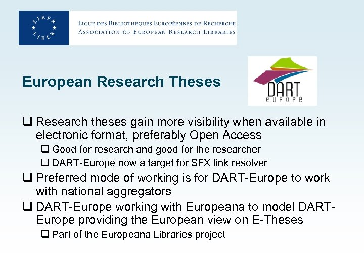 European Research Theses q Research theses gain more visibility when available in electronic format,