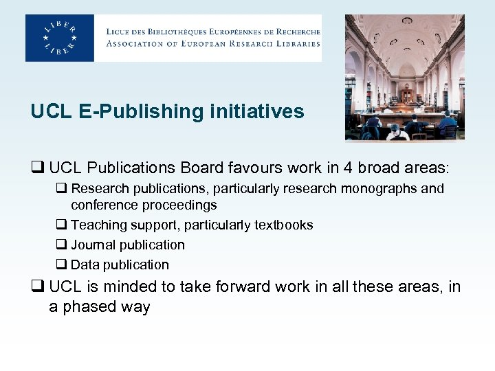 UCL E-Publishing initiatives q UCL Publications Board favours work in 4 broad areas: q