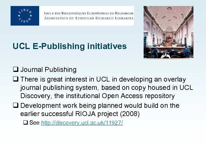 UCL E-Publishing initiatives q Journal Publishing q There is great interest in UCL in
