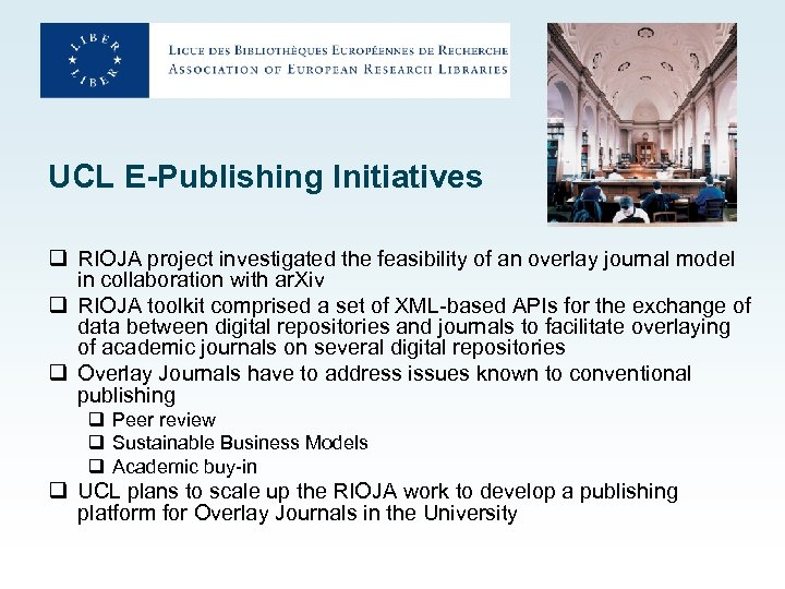 UCL E-Publishing Initiatives q RIOJA project investigated the feasibility of an overlay journal model