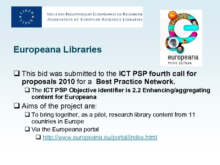 Europeana Libraries q This bid was submitted to the ICT PSP fourth call for