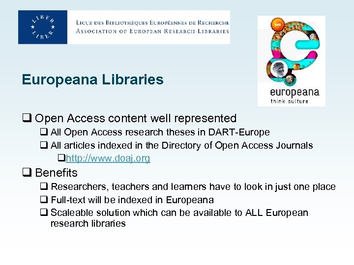 Europeana Libraries q Open Access content well represented q All Open Access research theses