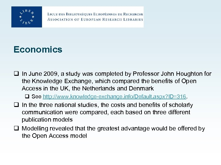 Economics q In June 2009, a study was completed by Professor John Houghton for
