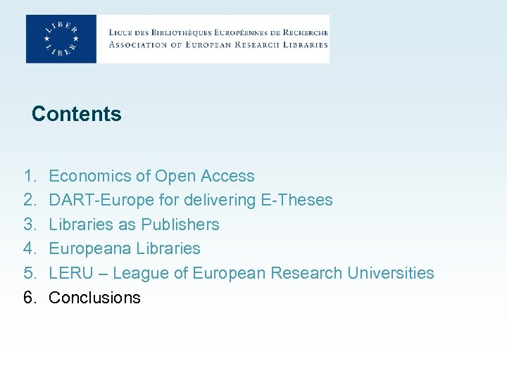 Contents 1. 2. 3. 4. 5. 6. Economics of Open Access DART-Europe for delivering