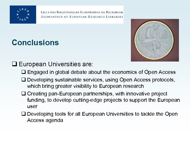 Conclusions q European Universities are: q Engaged in global debate about the economics of