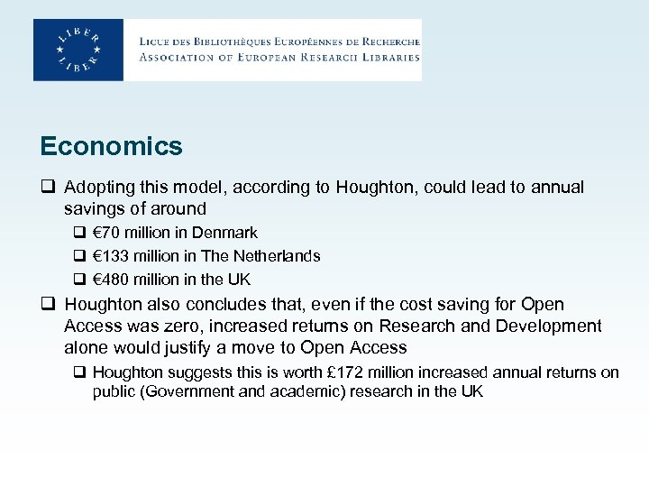 Economics q Adopting this model, according to Houghton, could lead to annual savings of