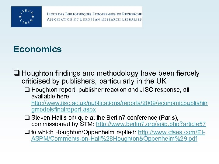 Economics q Houghton findings and methodology have been fiercely criticised by publishers, particularly in