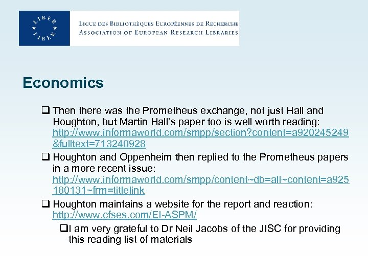 Economics q Then there was the Prometheus exchange, not just Hall and Houghton, but