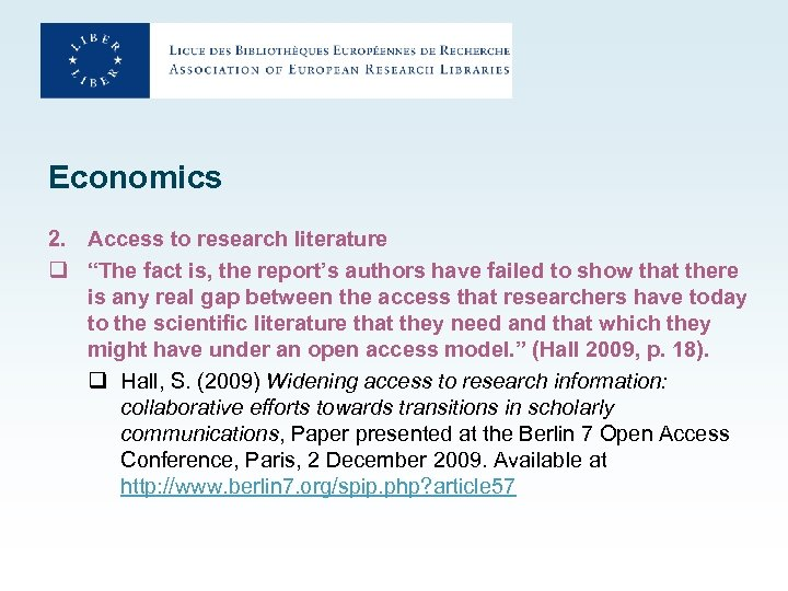 "Economics 2. Access to research literature q ""The fact is, the report's authors have"