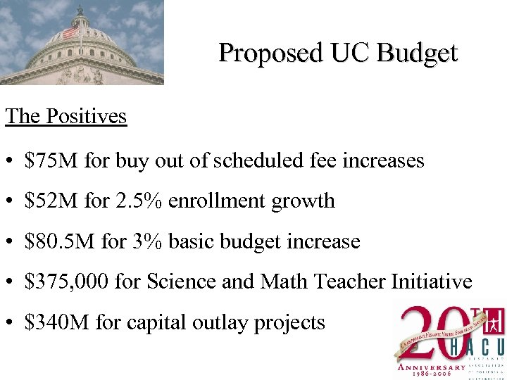 Proposed UC Budget The Positives • $75 M for buy out of scheduled fee