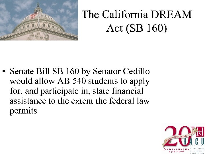 The California DREAM Act (SB 160) • Senate Bill SB 160 by Senator Cedillo