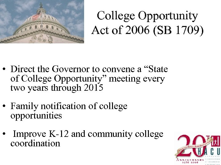 College Opportunity Act of 2006 (SB 1709) • Direct the Governor to convene a