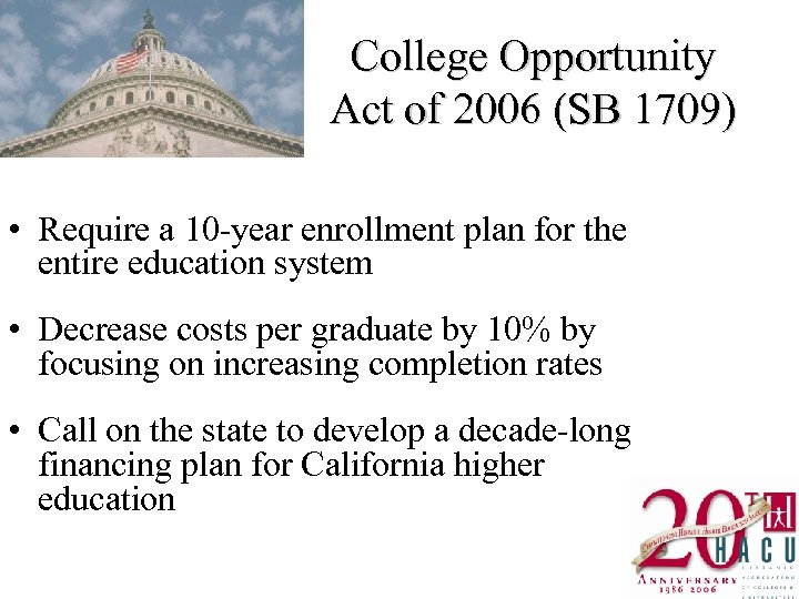 College Opportunity Act of 2006 (SB 1709) • Require a 10 -year enrollment plan