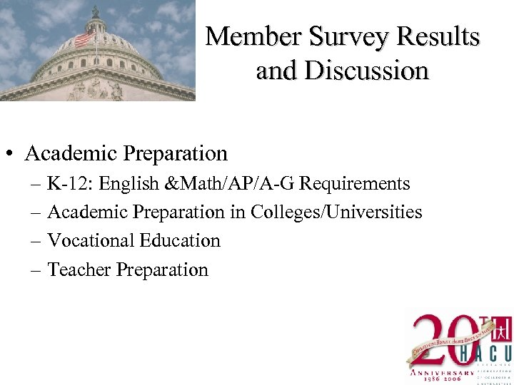 Member Survey Results and Discussion • Academic Preparation – K-12: English &Math/AP/A-G Requirements –