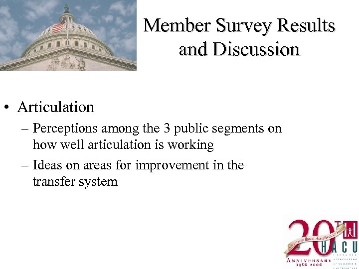 Member Survey Results and Discussion • Articulation – Perceptions among the 3 public segments