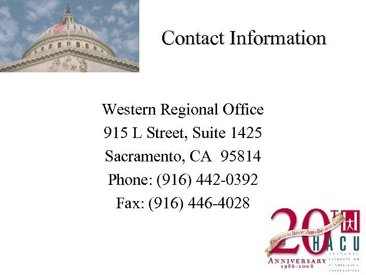 Contact Information Western Regional Office 915 L Street, Suite 1425 Sacramento, CA 95814 Phone: