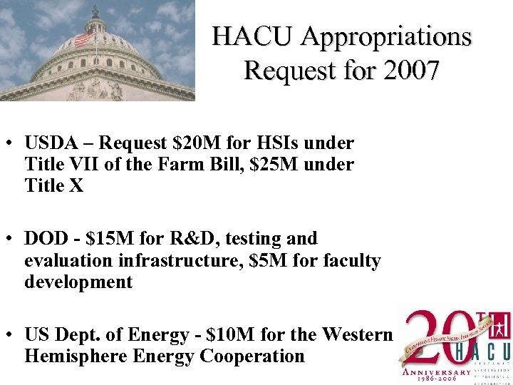 HACU Appropriations Request for 2007 • USDA – Request $20 M for HSIs under