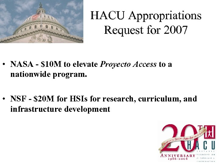 HACU Appropriations Request for 2007 • NASA - $10 M to elevate Proyecto Access