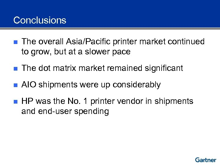 Conclusions n The overall Asia/Pacific printer market continued to grow, but at a slower